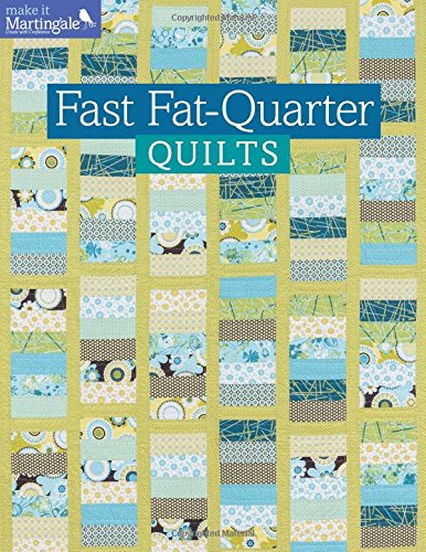 9781604683455: Fast Fat-Quarter Quilts (Make It Martingale)
