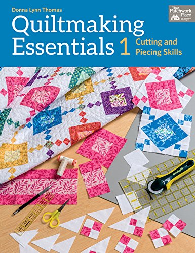 9781604684407: Quiltmaking Essentials 1: Cutting and Piecing Skills