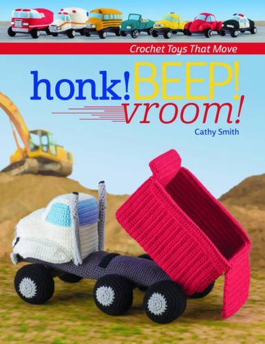 9781604685138: Honk! Beep! Vroom!: Crochet Toys That Move