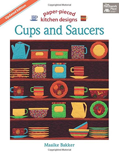 Cups and Saucers: Paper Pieced Kitchen Designs