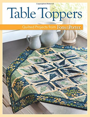 9781604685718: Table Toppers: Quilted Projects from Fons & Porter