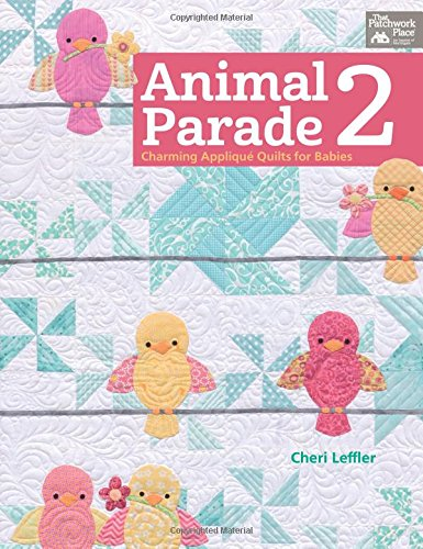 Animal Parade 2: Charming Applique Quilts for Babies: Leffler, Cheri