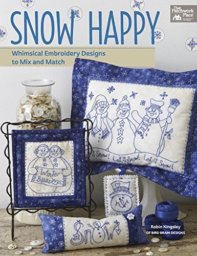 9781604686876: Snow Happy: Whimsical Embroidery Designs to Mix and Match
