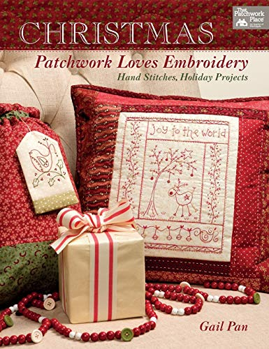 9781604686937: Christmas Patchwork Loves Embroidery: Hand Stitches, Holiday Projects