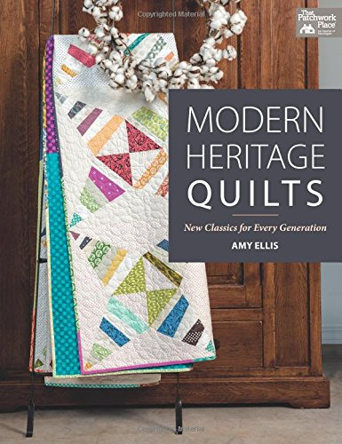 9781604687781: Modern Heritage Quilts: New Classics for Every Generation