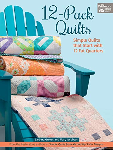 9781604688115: 12-Pack Quilts: Simple Quilts That Start with 12 Fat Quarters (That Patchwork Place)