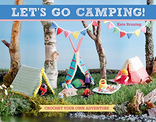 9781604688153: Let's Go Camping!: Crochet Your Own Adventure