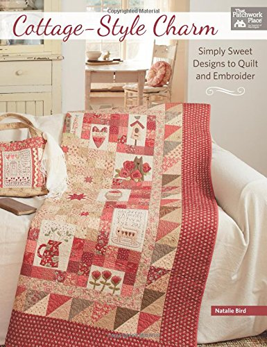 9781604688290: Cottage-Style Charm: Simply Sweet Designs to Quilt and Embroider