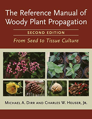 9781604690040: The Reference Manual of Woody Plant Propagation: From Seed to Tissue Culture, Second Edition