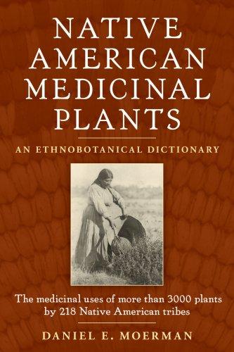 9781604690354: Native American Medicinal Plants: An Ethnobotanical Dictionary