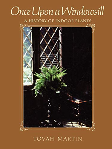 9781604690576: Once Upon a Windowsill: A History of Indoor Plants