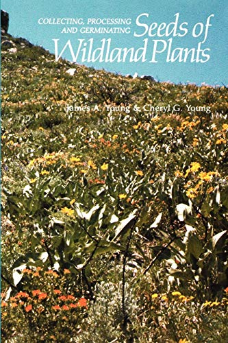9781604690736: Collecting, Processing and Germinating Seeds of Wildland Plants