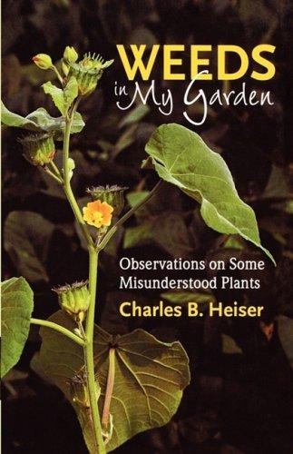9781604690743: Weeds in My Garden: Observations on Some Misunderstood Plants