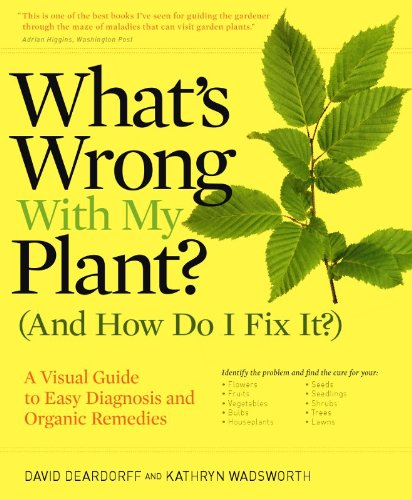 9781604690989: What's Wrong With My Plant? (And How Do I Fix It?): A Visual Guide to Easy Diagnosis and Organic Remedies (What's Wrong Series)