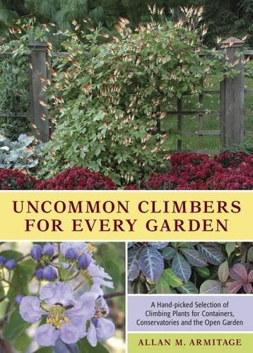 9781604691207: Uncommon Climbers for Every Garden: A Hand-picked Selection of Climbing Plants for Containers, Conservatories and the Open Garden