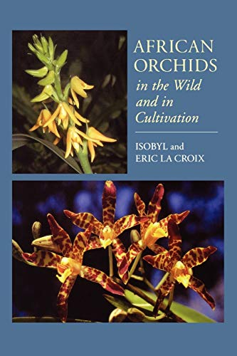 9781604691214: African Orchids in the Wild and in Cultivation
