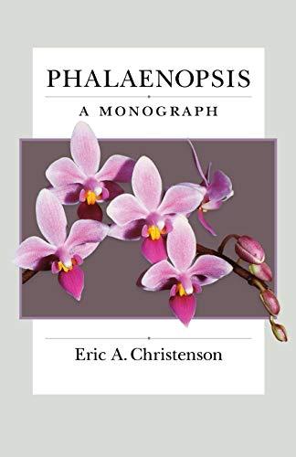 9781604691719: Phalaenopsis: A Monograph