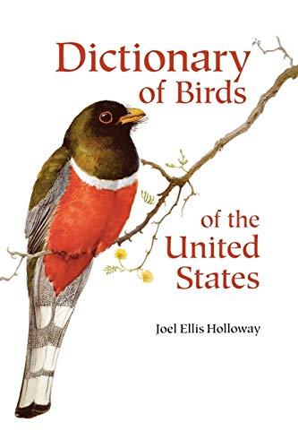 Dictionary of Birds of the United States: Scientific and Common Names: Joel E. Holloway