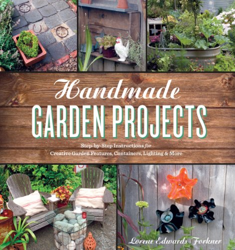 9781604691856: Handmade Garden Projects: Step-by-Step Instructions for Creative Garden Features, Containers, Lighting and More