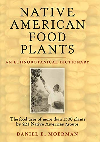 9781604691894: Native American Food Plants: An Ethnobotanical Dictionary