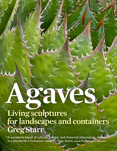 9781604691986: Agaves: Living Sculptures for Landscapes and Containers