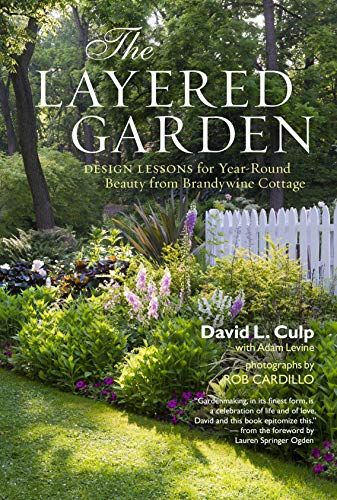 9781604692365: The Layered Garden: Design Lessons for Year-round Beauty from Brandywine Cottage
