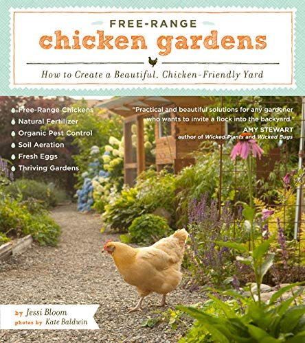 9781604692372: Free-Range Chicken Gardens: How to Create a Beautiful, Chicken-Friendly Yard
