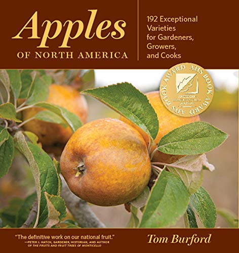 9781604692495: Apples of North America: Exceptional Varieties for Gardeners, Growers, and Cooks