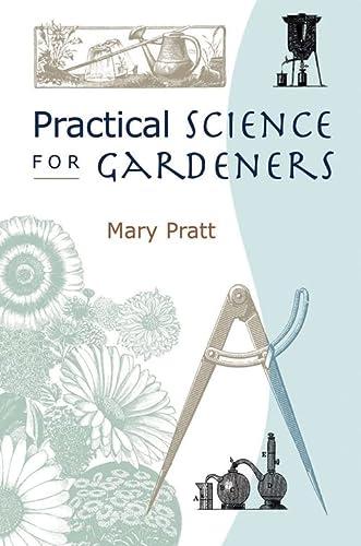 9781604693317: Practical Science for Gardeners