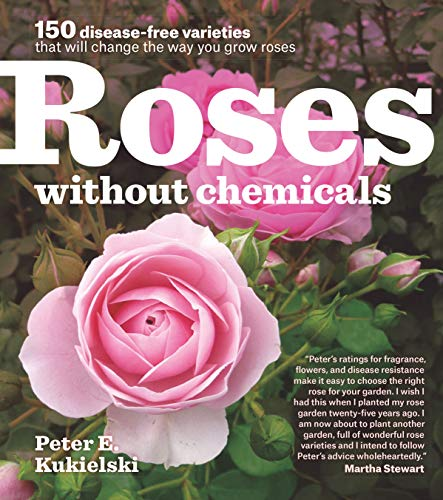 9781604693546: Roses without Chemicals: 150 disease-free varieties that will change the way you grow roses