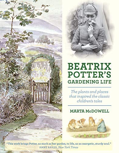 9781604693638: Beatrix Potter's Gardening Life: The Plants and Places That Inspired the Classic Children's Tales
