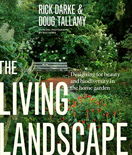 9781604694086: The Living Landscape: Designing for Beauty and Biodiversity in the Home Garden