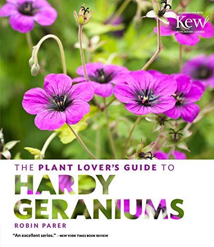 The Plant Lovers Guides: The Plant Lovers Guide to Hardy Geraniums