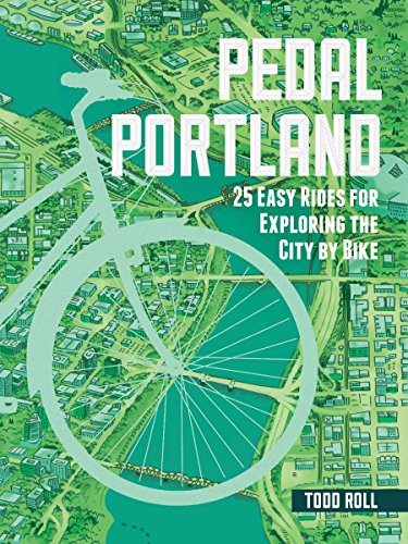 9781604694239: Pedal Portland: 25 Easy Rides for Exploring the City by Bike