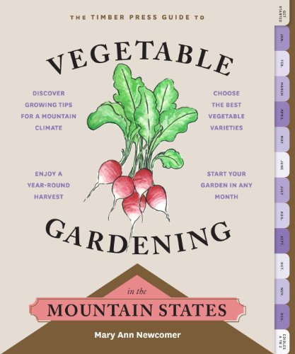 9781604694277: The Timber Press Guide to Vegetable Gardening in the Mountain States (Regional Vegetable Gardening Series)