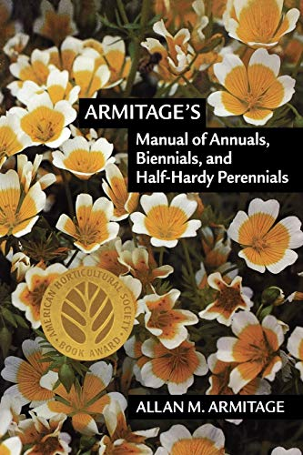 9781604694284: Armitage's Manual of Annuals, Biennials, and Half-Hardy Perennials