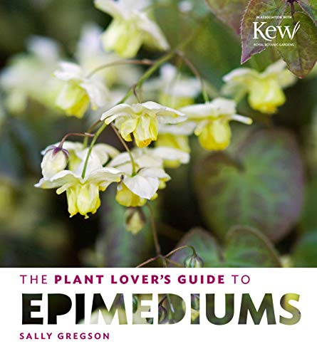Plant Lover's Guide to Epimediums, the