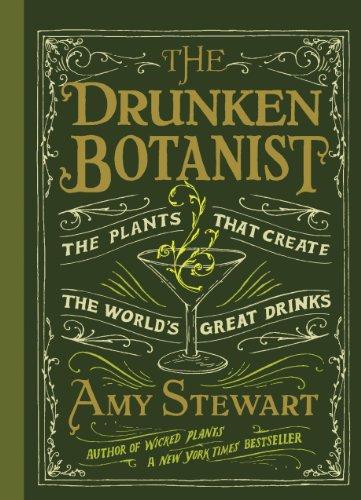 9781604694765: The Drunken Botanist: The Plants That Create The World's Great Drinks