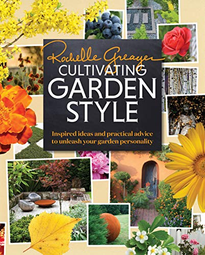 9781604694772: Cultivating Garden Style: Inspired Ideas and Practical Advice to Unleash Your Garden Personality
