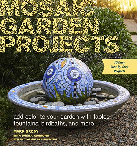 9781604694871: Mosaic Garden Projects: Add Color to Your Garden With Tables, Fountains, Birdbaths, and More