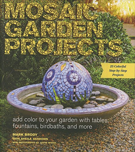 9781604694871: Mosaic Garden Projects: Add Color to Your Garden with Tables, Fountains, Bird Baths, and More