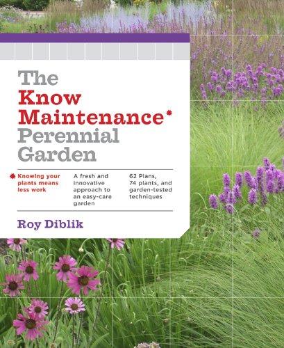 The Know Maintenance Perennial Garden: Diblik, Roy