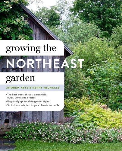 Growing the Northeast Garden (Hardcover): Andrew Keys