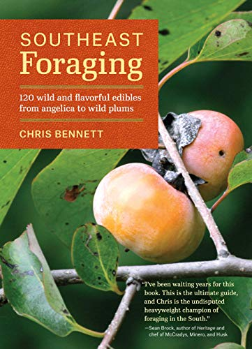 9781604694994: Southeast Foraging: 120 Wild and Flavorful Edibles from Angelica to Wild Plums (Regional Foraging Series)