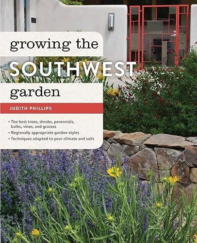 9781604695229: Growing the Southwest Garden: Regional Ornamental Gardening (Regional Ornamental Gardening Series)