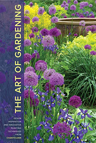 The Art of Gardening: Design Inspiration and Innovative Planting Techniques from Chanticleer: ...