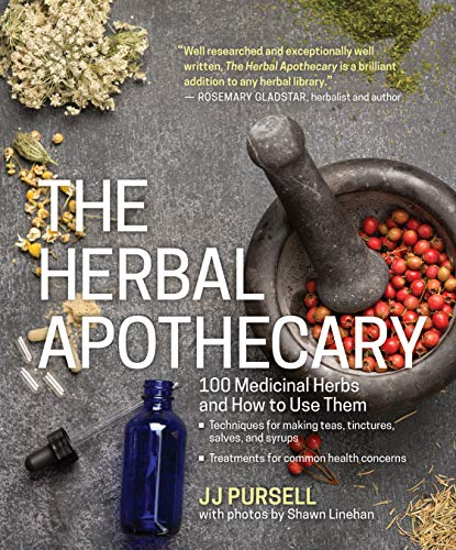9781604695670: The Herbal Apothecary: 100 Medicinal Herbs and How to Use Them