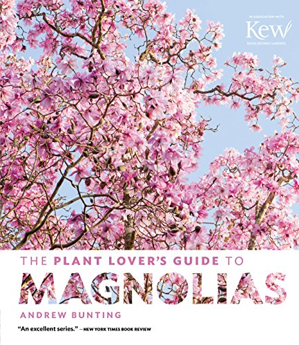 The Plant Lover's Guide to Magnolias: Andrew Bunting