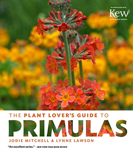 The Plant Lover's Guide to Primulas (Plant Lover's Guides)
