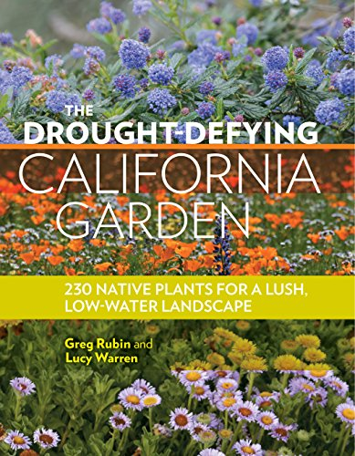 9781604697094: The Drought-Defying California Garden: 230 Native Plants for a Lush, Low-Water Landscape